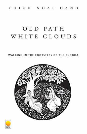 9788121606752-8121606756-Old Path, White Clouds: Walking in the Footsteps of the Buddha