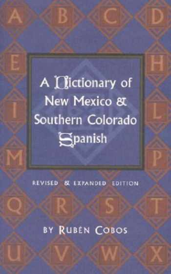 9780890134535-0890134537-A Dictionary of New Mexico and Southern Colorado Spanish: Revised and Expanded Edition: Revised and Expanded Edition