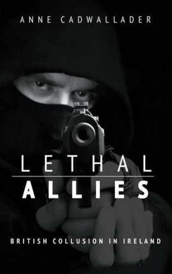 9781781171882-1781171882-Lethal Allies: British Collusion in Ireland
