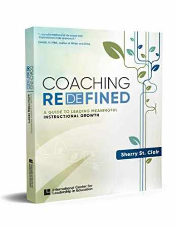 9781328025180-1328025187-Coaching Redefined: A Guide to Leading Meaningful Instructional Growth