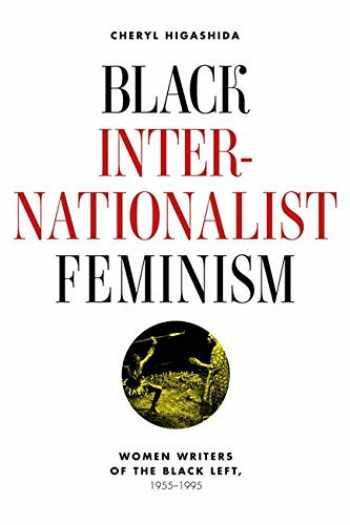 9780252079641-0252079647-Black Internationalist Feminism: Women Writers of the Black Left, 1945-1995
