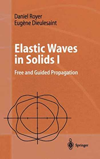 9783540659327-3540659323-Elastic Waves in Solids I: Free and Guided Propagation (Advanced Texts in Physics)
