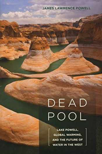 9780520268029-0520268024-Dead Pool: Lake Powell, Global Warming, and the Future of Water in the West