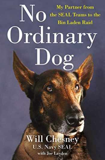 9781250176950-1250176956-No Ordinary Dog: My Partner from the SEAL Teams to the Bin Laden Raid