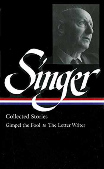 9781931082617-1931082618-Isaac Bashevis Singer: Collected Stories V. 1 Gimpel the Fool to The Letter Writer (Library of America, 149)
