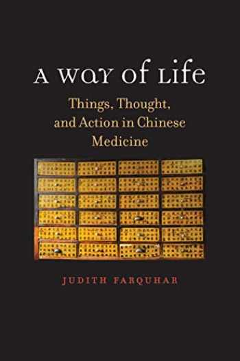 9780300237238-0300237235-A Way of Life: Things, Thought, and Action in Chinese Medicine (The Terry Lectures Series)