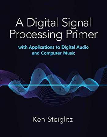 9780486845838-0486845834-A Digital Signal Processing Primer: with Applications to Digital Audio and Computer Music