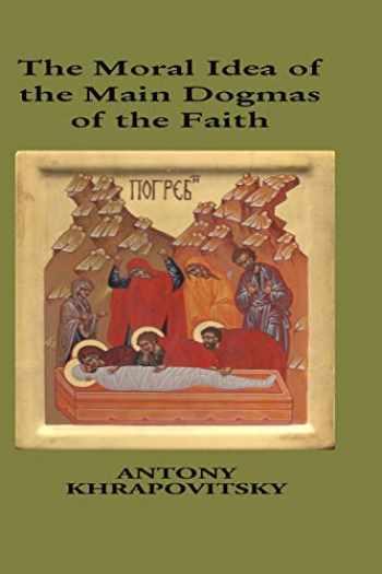 9781517671198-1517671191-Moral Idea of The Main Dogmas of The Faith