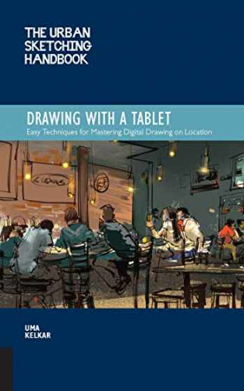 9781631598074-1631598074-The Urban Sketching Handbook: Drawing with a Tablet: Easy Techniques for Mastering Digital Drawing on Location (Urban Sketching Handbooks)