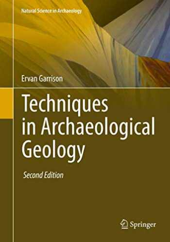 9783319302300-3319302302-Techniques in Archaeological Geology (Natural Science in Archaeology)