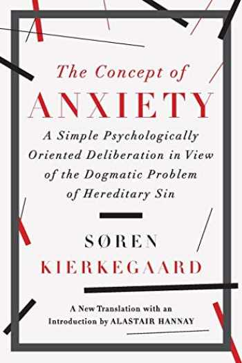 9781631490040-1631490044-The Concept of Anxiety: A Simple Psychologically Oriented Deliberation in View of the Dogmatic Problem of Hereditary Sin