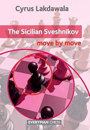9781781943557-1781943559-The Sicilian Sveshnikov: Move by Move (Everyman Chess)