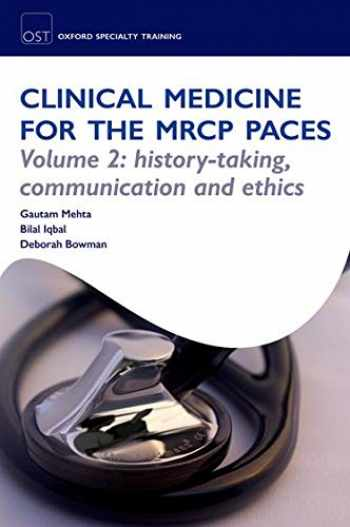 9780199557493-0199557497-OST: Clinical Medicine for the MRCP PACES: Volume 2: History-Taking, Communication and Ethics (Oxford Specialty Training. Revision Texts)