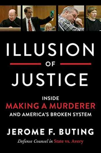 9780062569318-0062569317-Illusion of Justice: Inside Making a Murderer and America's Broken System
