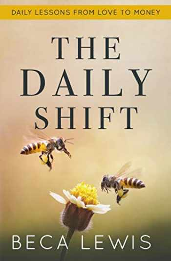 9780988552005-0988552000-The Daily Shift: It's Not What You Think. It's Better Than That (The Shift Series)