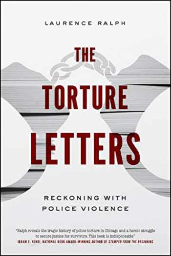 9780226650098-022665009X-The Torture Letters: Reckoning with Police Violence