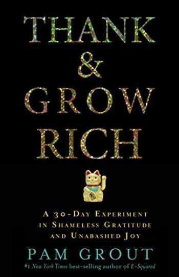 9781401949846-1401949843-Thank & Grow Rich: A 30-Day Experiment in Shameless Gratitude and Unabashed Joy