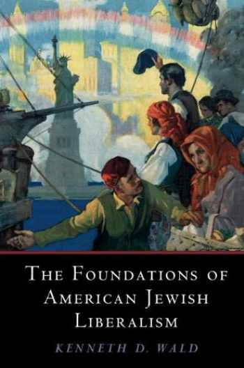 9781108708852-1108708854-The Foundations of American Jewish Liberalism (Cambridge Studies in Social Theory, Religion and Politics)