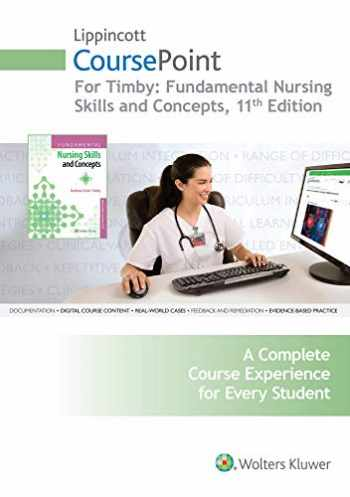 9781496352651-1496352653-Lippincott CoursePoint for Timby: Fundamental Nursing Skills and Concepts