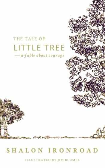 9781537629094-1537629093-The Tale of Little Tree: A Fable About Courage
