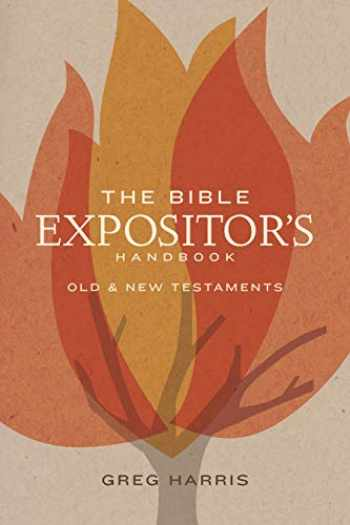 9781433643026-1433643022-The Bible Expositor's Handbook: Old & New Testaments