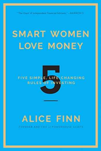 9781682450031-1682450031-Smart Women Love Money: 5 Simple, Life-Changing Rules of Investing