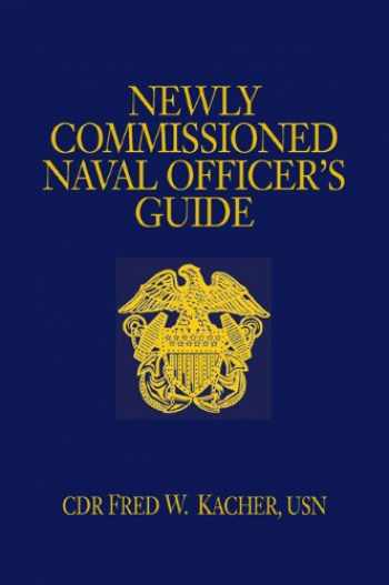9781591144267-1591144264-Newly Commissioned Naval Officer's Guide (Blue and Gold Professional Series)