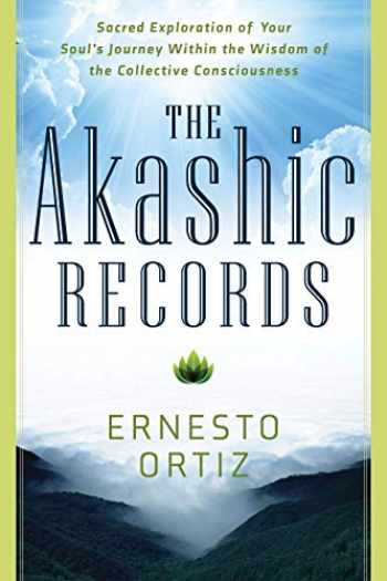 9781601633453-1601633459-The Akashic Records: Sacred Exploration of Your Soul's Journey Within the Wisdom of the Collective Consciousness