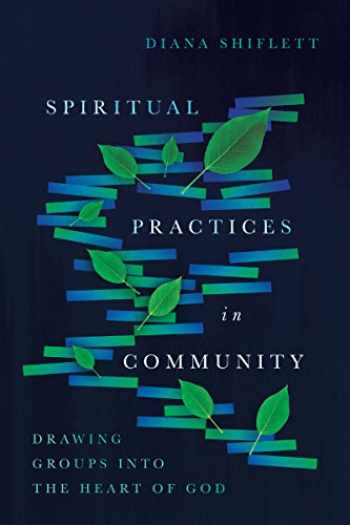 9780830846481-0830846484-Spiritual Practices in Community: Drawing Groups into the Heart of God