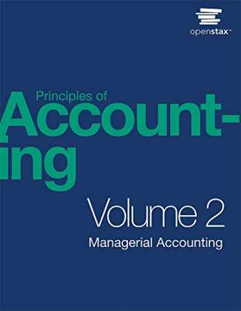 9781593995959-1593995954-Principles of Accounting Volume 2 - Managerial Accounting by OpenStax (paperback version, B&W)