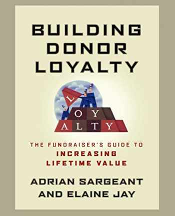 9781118085868-1118085868-Building Donor Loyalty: The Fundraiser's Guide to Increasing Lifetime Value