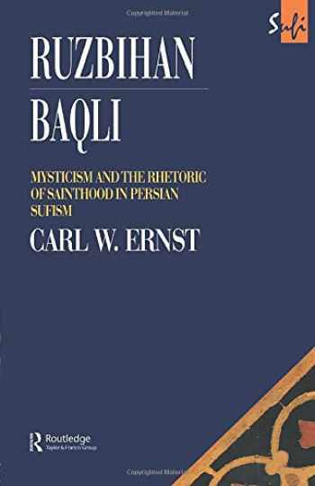 9780700703425-070070342X-Ruzbihan Baqli: Mysticism and the Rhetoric of Sainthood in Persian Sufism (Routledge Sufi Series)