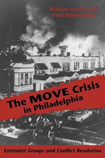 9780822954309-0822954303-The MOVE Crisis In Philadelphia: Extremist Groups and Conflict Resolution