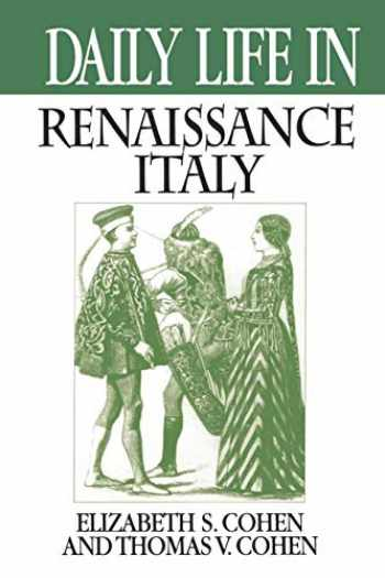 9780313361142-0313361142-Daily Life in Renaissance Italy