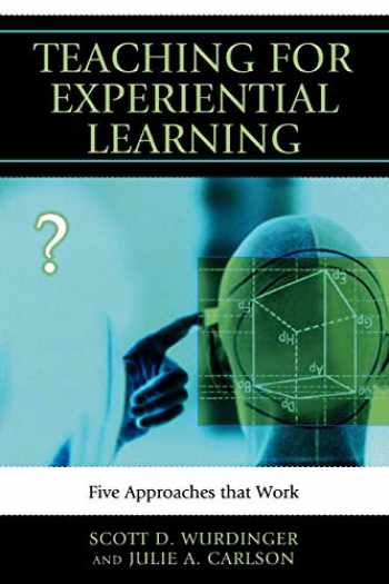9781607093688-1607093685-Teaching for Experiential Learning: Five Approaches That Work