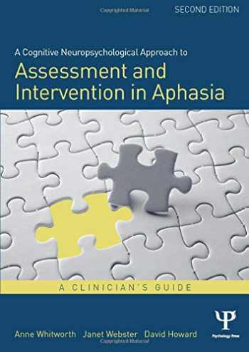 9781848721425-1848721420-A Cognitive Neuropsychological Approach to Assessment and Intervention in Aphasia: A clinician's guide