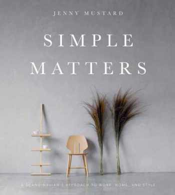 9781423649632-142364963X-Simple Matters: A Scandinavian's Approach to Work, Home, and Style