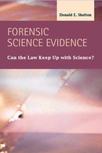 9781593325176-1593325177-Forensic Science Evidence: Can the Law Keep Up With Science (Criminal Justice: Recent Scholarship)