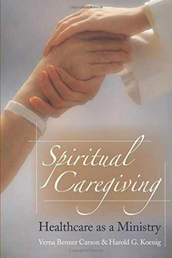 9781932031553-1932031553-Spiritual Caregiving: Healthcare as a Ministry