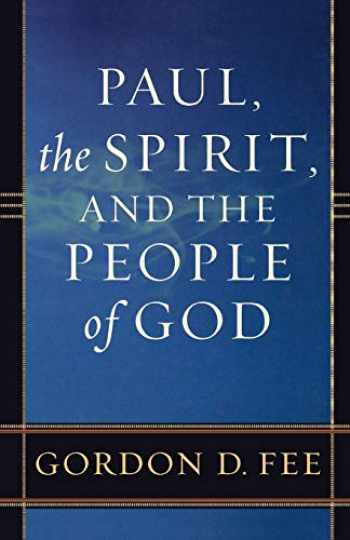 9780801046247-0801046246-Paul, the Spirit, and the People of God