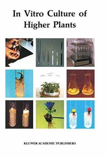 9780792345275-0792345274-In Vitro Culture of Higher Plants