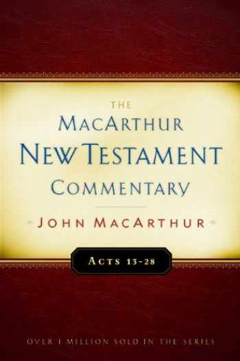 9780802407603-0802407609-The MacArthur New Testament Commentary: Acts 13-28 (MacArthur New Testament Commentary Series) (Volume 14)