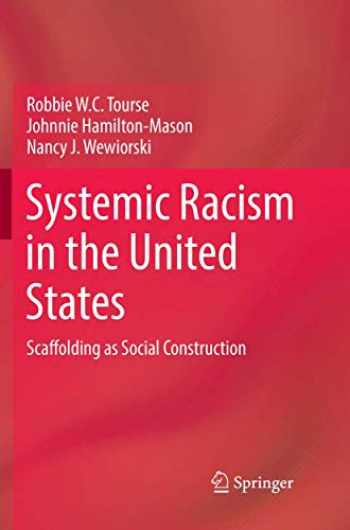 9783030101749-3030101746-Systemic Racism in the United States: Scaffolding as Social Construction