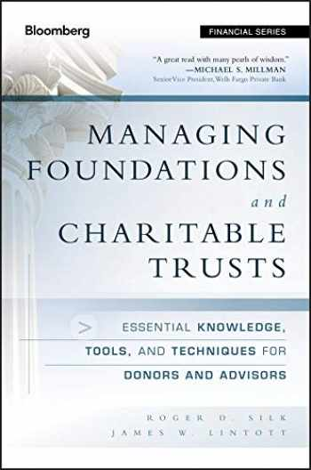 9781118038260-1118038266-Managing Foundations and Charitable Trusts: Essential Knowledge, Tools, and Techniques for Donors and Advisors