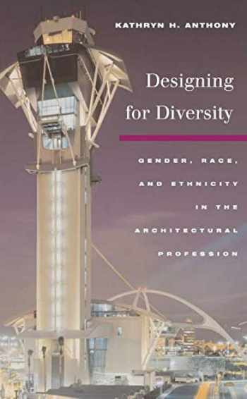 9780252073953-0252073959-Designing for Diversity: Gender, Race,a nd Ethnicity in the Architectural Profession