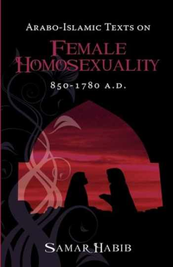 9781934844113-193484411X-Arabo-Islamic Texts on Female Homosexuality, 850 - 1780 A.D.