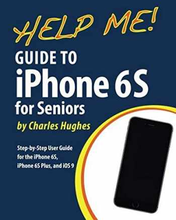 9781530080694-153008069X-Help Me! Guide to the iPhone 6S for Seniors: Introduction to the iPhone 6S for Beginners