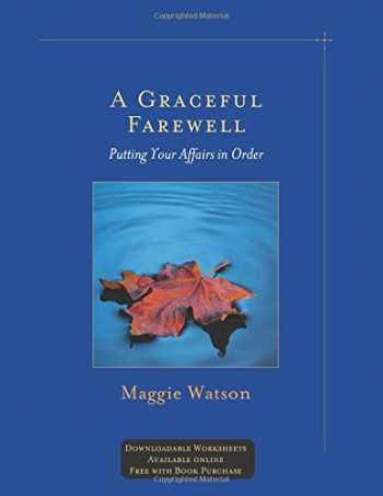 9781879384682-187938468X-A Graceful Farewell: Putting Your Affairs in Order