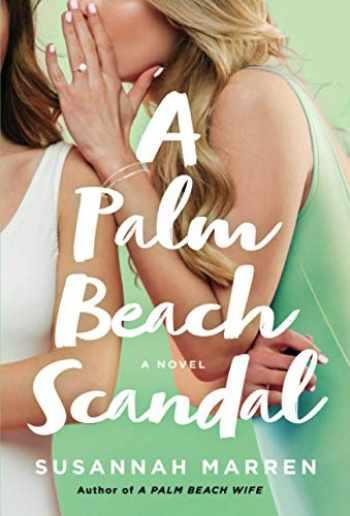 9781250228086-1250228085-Palm Beach Scandal (Palm Beach Novels, 2)