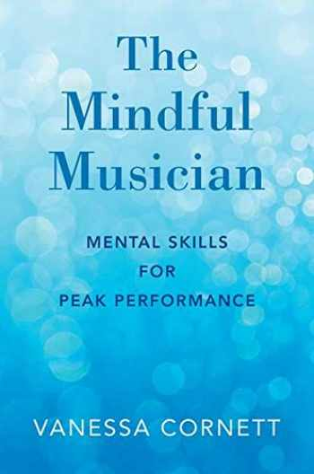 9780190864613-0190864613-The Mindful Musician: Mental Skills for Peak Performance